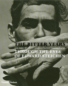 THE BITTER YEARS. Through the eyes of Edward Steichen. The Farm Security Administration Photographs - François Poos. Catalogue d'exposition (Museum of Modern Art, 1962)