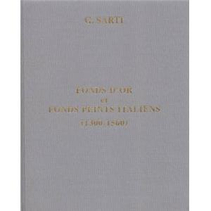 FONDS D'OR ET FONDS PEINTS ITALIENS (1300-1560) - Giovanni Sarti (Catalogue n°3, année 2002)