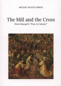 [BRUEGEL] THE MILL AND THE CROSS. Peter Bruegel's Way to Calvary - Michael Francis Gibson