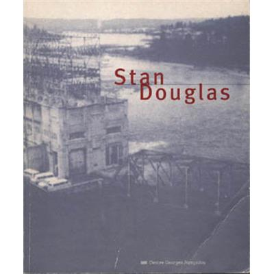 [DOUGLAS] STAN DOUGLAS. Catalogue d'exposition - Peter Culley et Jean-Christophe Royou
