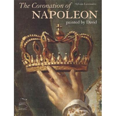 [DAVID] THE CORONATION OF NAPOLEON PAINTED BY DAVID - Sylvain Lavissière. Catalogue d'exposition