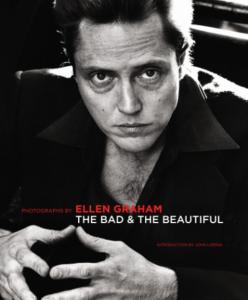 [GRAHAM] THE BAD AND THE BEAUTIFUL - Photographies de Ellen Graham. Texte de John Loring