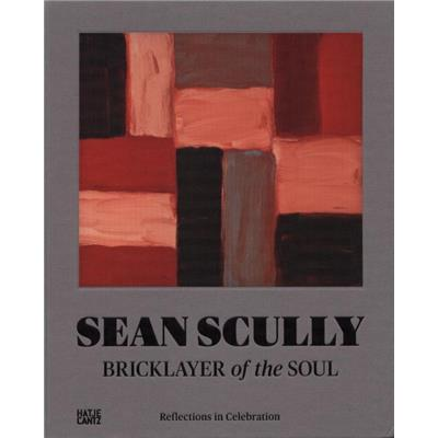 [SCULLY] SEAN SCULLY. BRICKLAYER of the SOUL. Reflections in Celebration - Dirigé par Kelly Grovier