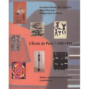 L'ECOLE DE PARIS ? 1945-1964 - Catalogue d'exposition